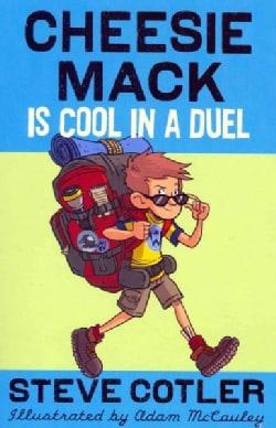 Cheesie Mack Is Cool in a Duel (Paperback)