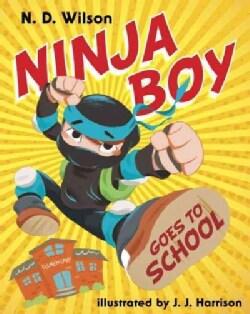 Ninja Boy Goes to School (Hardcover)