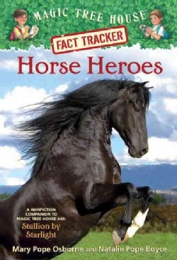 Horse Heroes: A Nonfiction Companion to Magic Tree House #49: Stallion by Starlight (Paperback)