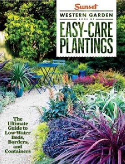Sunset Western Garden Book of Easy-Care Plantings (Paperback)