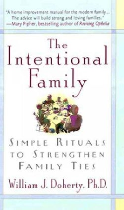 The Intentional Family: Simple Rituals to Strengthen Family Ties (Paperback)