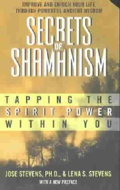Secrets of Shamanism: Tapping the Spirit Power Within You (Paperback)