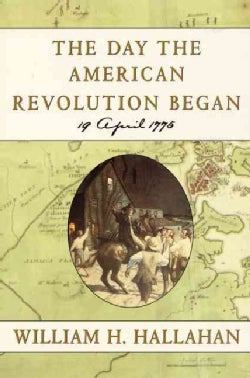 The Day the American Revolution Began 19 April 1775 (Paperback)