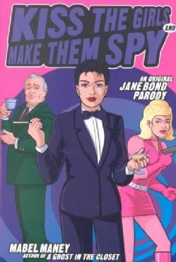 Kiss the Girls and Make Them Spy: An Original Jane Bond Parody (Paperback)