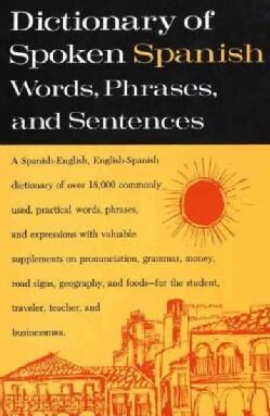 Dictionary of Spoken Spanish Words, Phrases, Sentences (Paperback)
