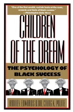 Children of the Dream: The Psychology of Black Success (Paperback)