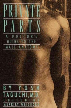 Private Parts: A Doctor's Guide to the Male Anatomy (Paperback)
