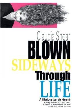 Blown Sideways Through Life: A Hilarious Tour De Resume (Paperback)