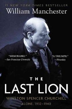 Last Lion: Winston Spencer Churchill : Alone, 1932-40 (Paperback)