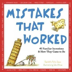 Mistakes That Worked: 40 Familiar Inventions and How They Came to Be (Paperback)