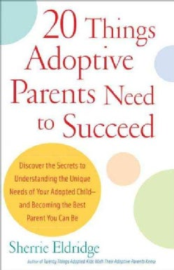 Twenty Things Adoptive Parents Need to Succeed (Paperback)