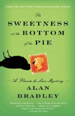 The Sweetness at the Bottom of the Pie: A Flavia De Luce Mystery (Paperback)