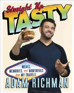 Straight Up Tasty: Meals, Memories, and Mouthfuls from My Travels (Hardcover)