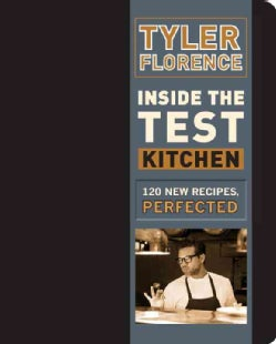 Inside the Test Kitchen: 120 New Recipes, Perfected (Hardcover)