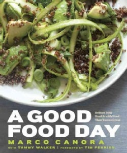 A Good Food Day: Reboot Your Health With Food That Tastes Great (Hardcover)