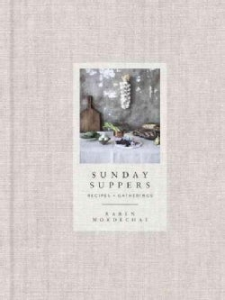 Sunday Suppers: Recipes + Gatherings (Hardcover)