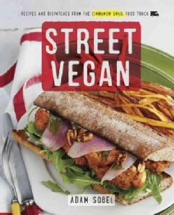 Street Vegan: Recipes and Dispatches from the Cinnamon Snail Food Truck (Paperback)