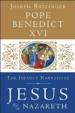 Jesus of Nazareth: The Infancy Narratives (Hardcover)