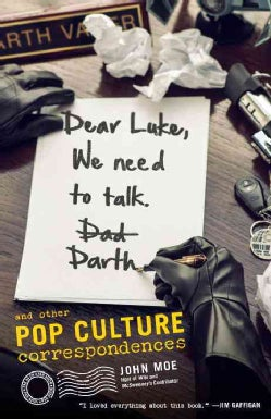 Dear Luke, We Need to Talk - Darth: And Other Pop Culture Correspondences (Paperback)