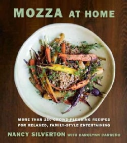 Mozza at Home: More Than 150 Crowd-Pleasing Recipes for Relaxed, Family-Style Entertaining (Hardcover)