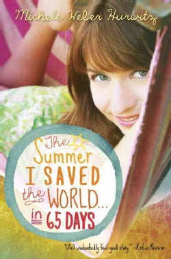 The Summer I Saved the World... in 65 Days (Paperback)