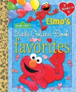 Elmo's Little Golden Book Favorites: 3 Books in One (Hardcover)
