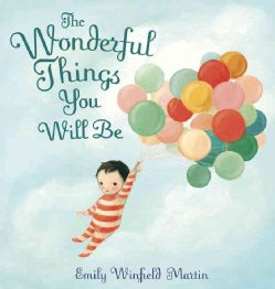 The Wonderful Things You Will Be (Hardcover)