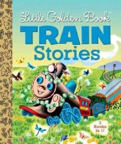 Little Golden Book Train Stories (Hardcover)