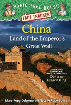 China: Land of the Emperor's Great Wall: A Nonfiction Companion to Magic Tree House #14: Day of the Dragon King (Hardcover)