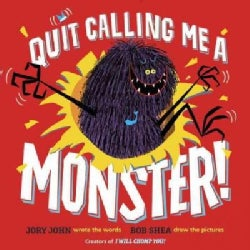 Quit Calling Me a Monster! (Hardcover)