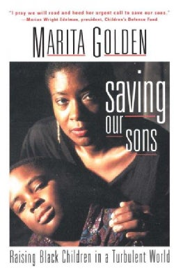 Saving Our Sons: Raising Black Children in a Turbulent World (Paperback)