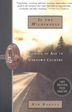 In the Wilderness: Coming of Age in Unknown Country (Paperback)