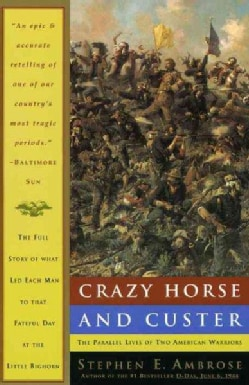 Crazy Horse and Custer: The Parallel Lives of Two American Warriors (Paperback)