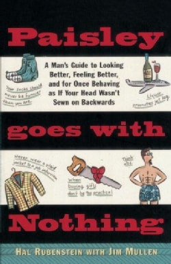 Paisley Goes With Nothing: A Man's Guide to Style (Paperback)
