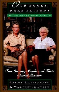 Old Books, Rare Friends: Two Literary Sleuths and Their Shared Passion (Paperback)