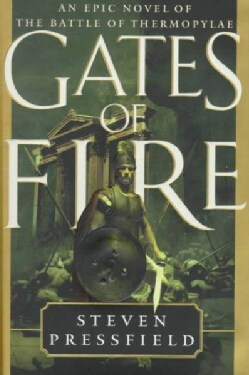 Gates of Fire: An Epic Novel of the Battle of Thermopylae (Hardcover)