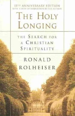 The Holy Longing: The Search for a Christian Spirituality (Paperback)