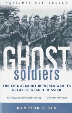 Ghost Soldiers: The Epic Account of World War Ii's Greatest Rescue Mission (Paperback)