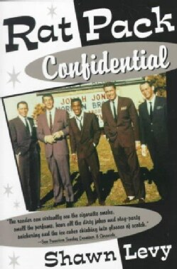 Rat Pack Confidential: Frank, Dean, Sammy, Peter, Joey, & the Last Great Showbiz Party (Paperback)