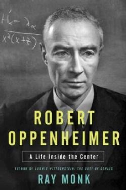 Robert Oppenheimer: A Life Inside the Center (Hardcover)