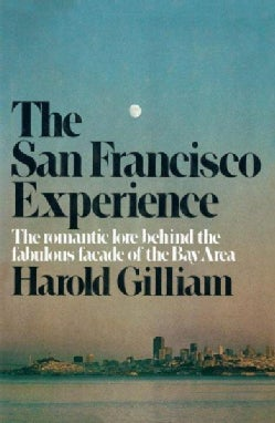 The San Francisco Experience: The Romantic Love Behind the Fabulous Facade of the Bay Area (Paperback)