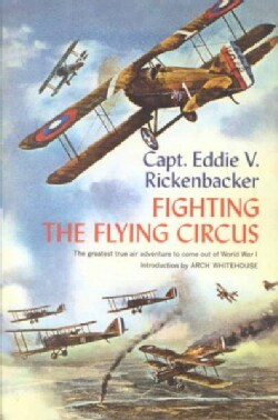 Fighting the Flying Circus: The Greatest True Air Adventure to Come Out of World War I (Paperback)