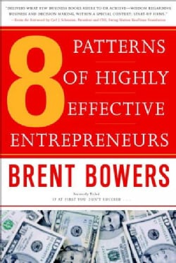 The 8 Patterns of Highly Effective Entrepreneurs (Paperback)