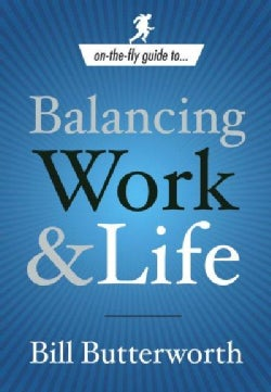 Balancing Work & Life (Paperback)