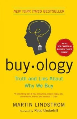 Buyology: Truth and Lies About Why We Buy (Paperback)