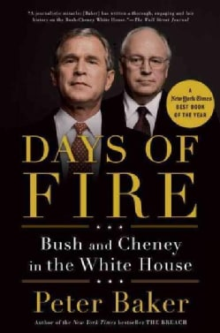 Days of Fire: Bush and Cheney in the White House (Paperback)