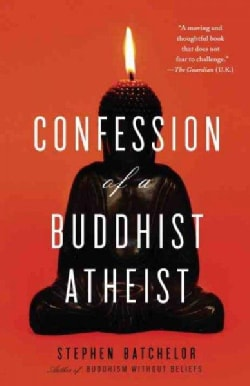 Confession of a Buddhist Atheist (Paperback)