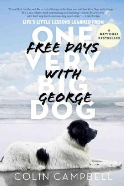 Free Days With George: Learning Life's Little Lessons from One Very Big Dog (Paperback)