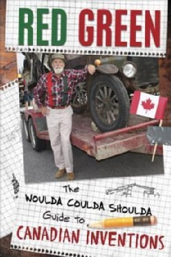 The Woulda Coulda Shoulda Guide to Canadian Inventions (Hardcover)