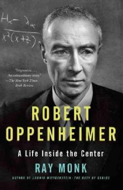 Robert Oppenheimer: A Life Inside the Center (Paperback)